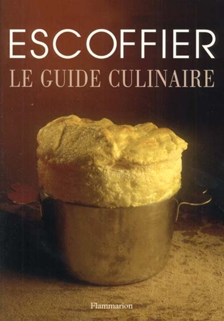 Georges auguste escoffier aromaweb for Auguste escoffier ma cuisine book