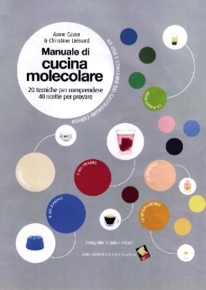 Manuale di cucina molecolare 20 tecniche per comprendere 40 ricette per provare aromaweb - Cucina molecolare sferificazione ...